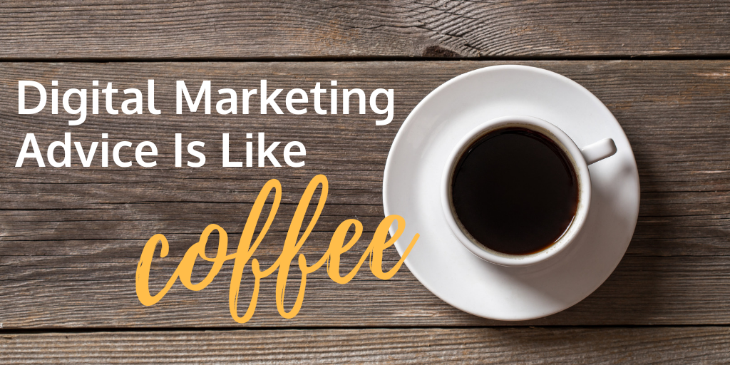 digital marketing is like coffee 4