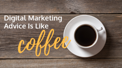 digital marketing is like coffee3